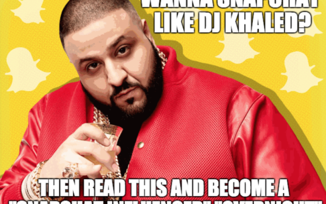 🔑🔑 How to rule Snapchat like Dj Khaled 🔑🔑